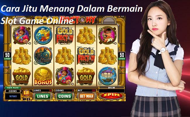 Tips Jitu Menang Dalam Bermain Slot Game Online