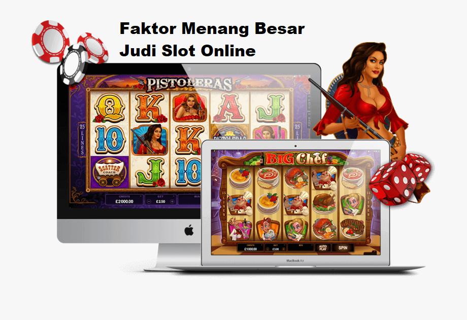 Faktor Menang Besar Judi Slot Online