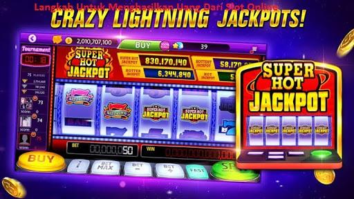 Langkah Untuk Menghasilkan Uang Dari Slot Online