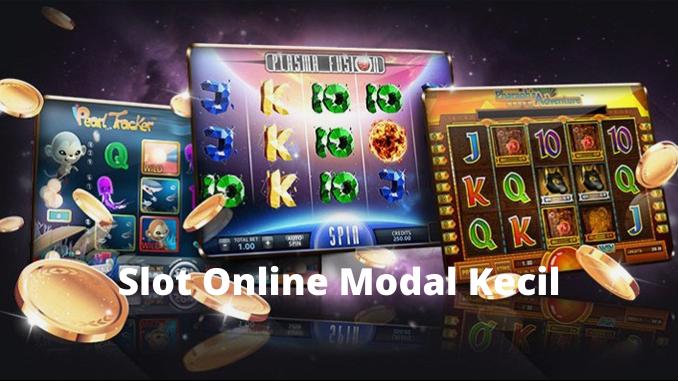 Main Slot Dengan Modal Kecil
